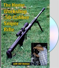 The Home Workshop.50-Caliber Sniper Rifle
