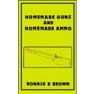 Homemade Guns and Homemade Ammo
