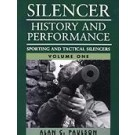 SILENCER HISTORY and PERFORMANCE - Volume 1Sporting and Tactical Silencers