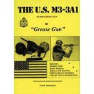 """The US M3-3A1 Submachine Gun """"The Grease Gun"""""""