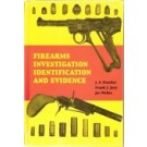 Firearms, Investigation, Indentification and Evidence