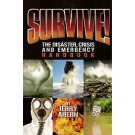 Survive! The Disaster, Crisis and Emergency Handbook