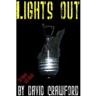 LIGHTS OUT, by David Crawford