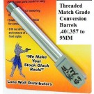 Glock Threaded Conversion Barrels by Lone Wolf Distributors Shoot 9mm in Your .40 S&W Glock 27/33