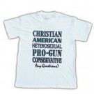 Christian, American, Heterosexual, Pro-Gun, Conservative...Any Questions?, Large