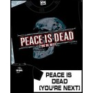 Peace is Dead (You're Next) T-Shirt TK531