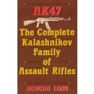 AK47 The Complete Kalashnikov Family of Assault Rifles